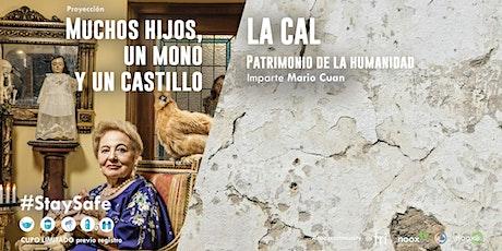 Proyección Muchos hijos un mono y un castillo y Webinar La Cal, Patrimonio tickets