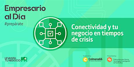 Conectividad y tu negocio en tiempos de crisis entradas