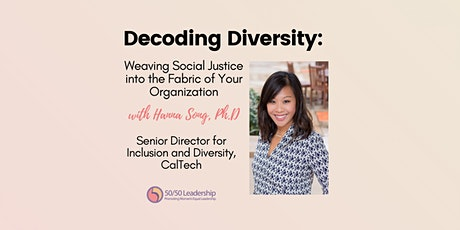 Decoding Diversity: Weaving Social Justice into Your Organization tickets