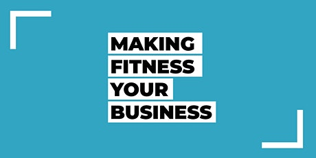 Making Fitness Your Business: Promoting Your Business tickets