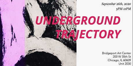 Exhibition Opening: Underground Trajectory tickets