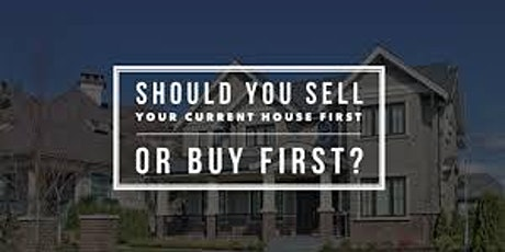 Home Buying Mastery - When you have a home to sell first! tickets