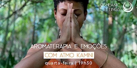 Encontro Online Amigos da Osheanic - Aromaterapia e as emoções com Kamini ingressos