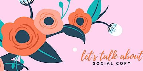 Let's talk about social copy! tickets