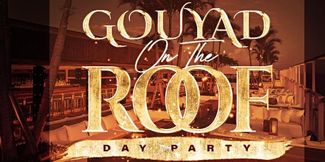GOUYAD ON THE ROOF(DAY PARTY) tickets