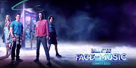 Bill & Ted Face the Music- Saturday 8 pm Showing tickets