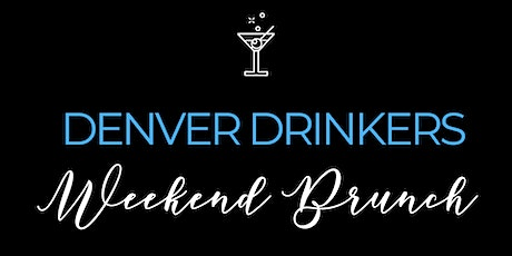 Denver Drinkers BRUNCH tickets