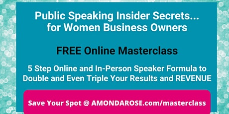 Public Speaking Insider Secrets for Women Business Owners FREE MASTERCLASS tickets