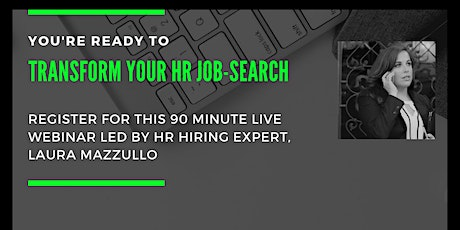 Ready to Transform Your HR Job-Search? tickets