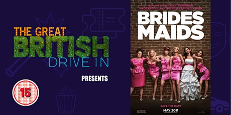 Bridesmaids (Doors Open at 16:30) tickets