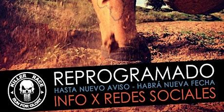KILLER RACE X .RECARGADO. / REPROGRAMADO HASTA NUEVO AVISO!!!! entradas
