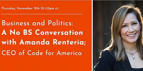 Business and Politics: A No BS Conversation with Amanda Renteria tickets