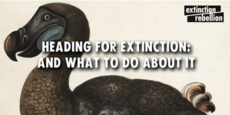 Heading for Extinction: What we can do tickets