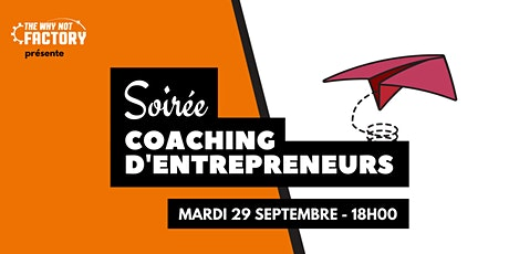 Soirée coaching d'entrepreneurs de la Why Not Factory #10 billets