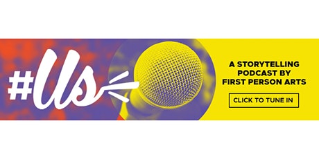 First Person Arts #Us Podcast Launch Party tickets