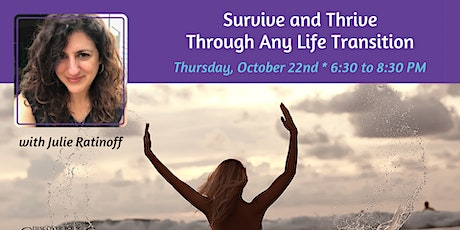 Survive and Thrive Through Any Life Transition tickets