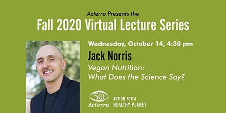 Acterra's Lecture Series: Vegan Nutrition: What Does the Science Say? tickets