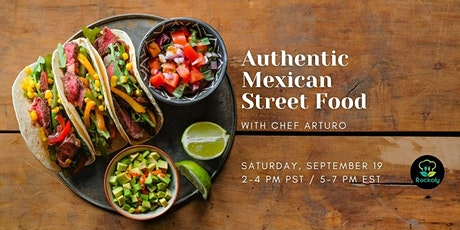 Authentic Mexican Street Food with Chef Arturo tickets