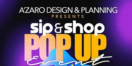 A'Zaro Designs Sip & Shop Pop Up Event tickets