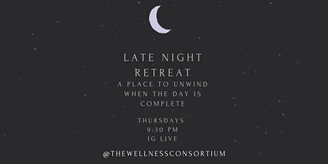 Late Night Retreat: A Place to Unwind When the Day is Complete tickets
