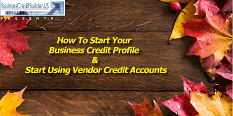 How To Start Your Business Credit Profile By Using Vendor Credit Accounts tickets