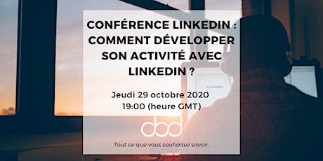 Conférence LinkedIn : Comment développer son activité avec LinkedIn ? billets