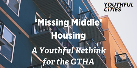 'Missing Middle' Housing Webinar -  A Youthful Rethink for the GTHA tickets