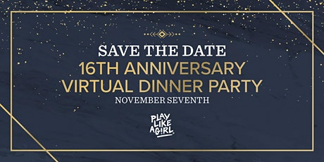Play Like a Girl 16th Anniversary Virtual Dinner Party! tickets