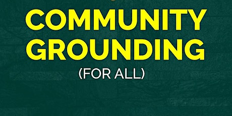 Special: Community Grounding for All tickets