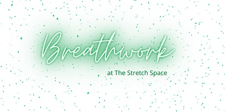 BREATHWORK - Journey and Immersive Workshop @ The Stretch Space tickets