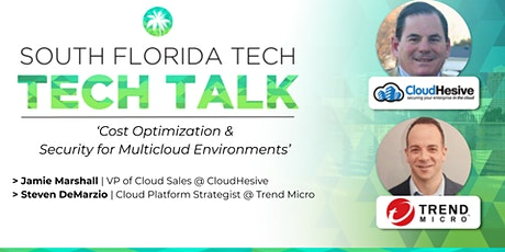 TECH TALK | 'Cost Optimization and Security for Multicloud Environments' tickets