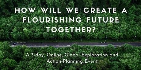 Flourishing Futures — a 3-Day, Global Event for Facilitators & Changemakers tickets