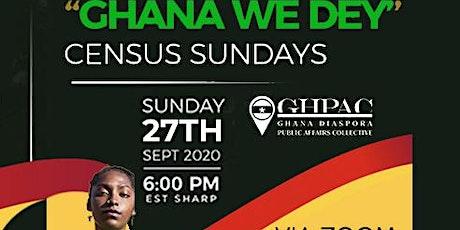 Ghana We Dey Census Sundays tickets