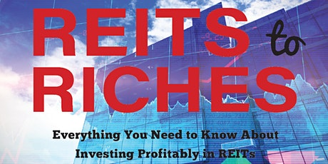 REITs to Riches: Everything You Need to Know About Investing Profitably in tickets