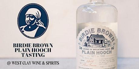 Birdie Brown Plain Hooch Tasting tickets