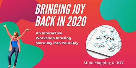 Bringing Joy Back in 2020 - Mind Mapping to Joy (Saturday Session) tickets