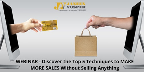Discover the Top 5 Techniques to MAKE MORE SALES Without Selling Anything tickets