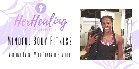 HerHealing Community: Mindful Body Fitness with Trainer Heather tickets