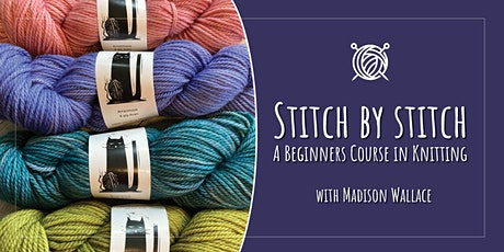 Stitch by Stitch: A Beginners Guide to Knitting tickets