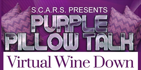 Purple Pillow Talk Virtual Wine Down tickets