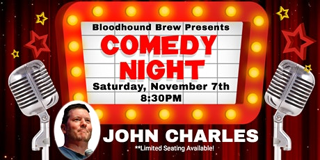 BLOODHOUND BREW COMEDY NIGHT - Headliner: John Charles tickets