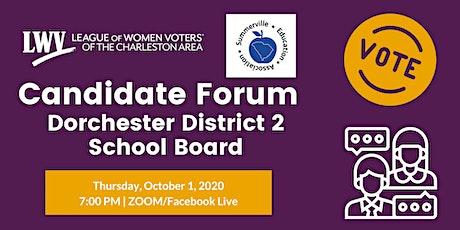 Candidate Forum: Dorchester District 2 School Board tickets
