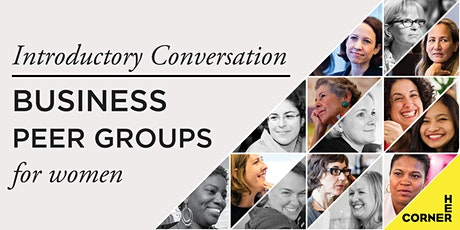 Business Peer Groups for Women - Introductory Conversation tickets