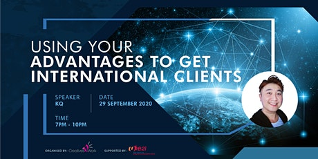 Using Your Advantages to Get International Clients tickets