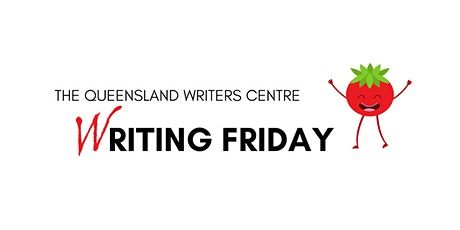 Writing Friday at Queensland Writers Centre - Sessions Now Virtual