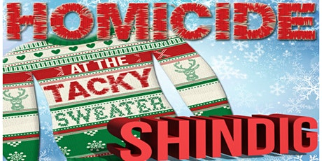 Homicide at the Tacky Sweater Shindig tickets