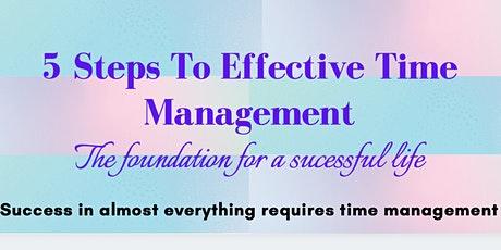 Time Management -  How to create a foundation for a successful life tickets