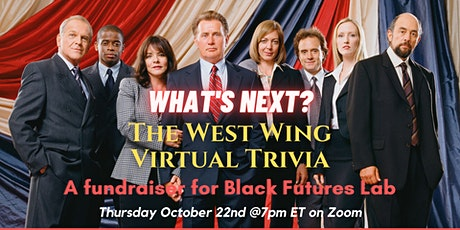 What's Next?: The West Wing Virtual Trivia to Benefit Black Futures Lab tickets