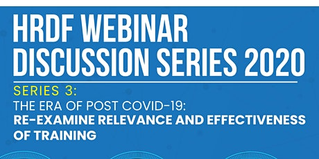 HRDF Webinar 2020. Series 3: Re-examine Training Effectiveness Post COVID19 tickets