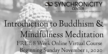 Introduction to Buddhism & Mindfulness Meditation 8 Week Virtual Course tickets